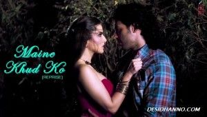 Latest song Of Ragini MMS 2 Just @ www.desidhanno.com