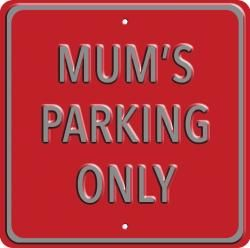 MUM'S PARKING ONLY Steel Wall Sign by Red Hot Lemon