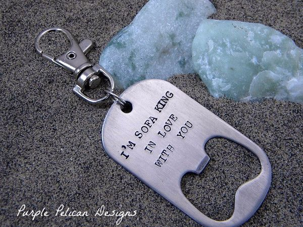 "This stainless steel bottle opener makes a great gift for anyone with a sense of humor. It comes on a swivel lobster clasp so it can be attached to your key ring or anything else. It can be easily removed to use or share.  This one is hand stamped with ""I'm sofa king in love with you"". So sweet! It's so much fun to watch people try to figure out the meaning as they read it over and over."