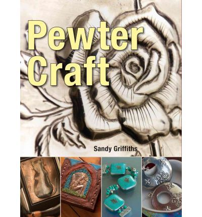 Pewter Craft by Sandy Griffiths