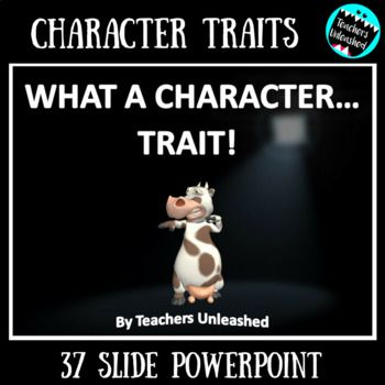 What a Character...Trait! PowerPoint Lesson and Test Prep Use this 37 slide PowerPoint and note page to teach and practice inferring character traits. This PowerPoint includes: * single page note-taking follow along * kid friendly definition of character