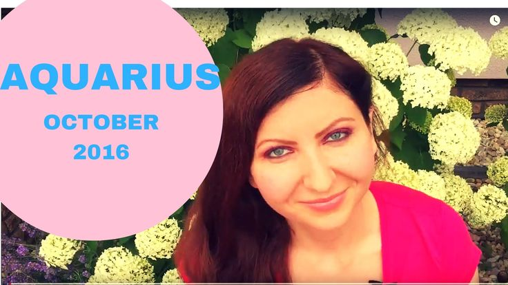 Aquarius October 2016 horoscope. Astrology. This is monthly horoscope for Aquarius! In this video you can learn more what you can expect in upcoming month in love&career matters. This forecast is very general, as it is based only on your sun sign.