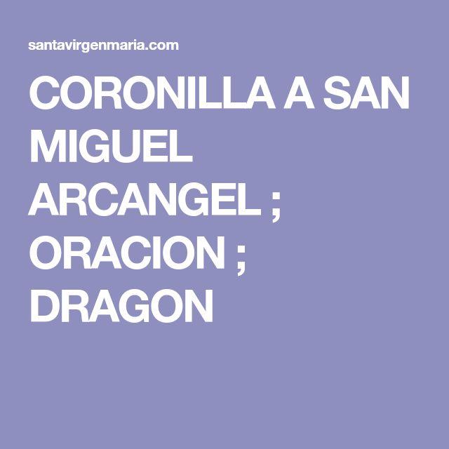 CORONILLA A SAN MIGUEL ARCANGEL ; ORACION ; DRAGON
