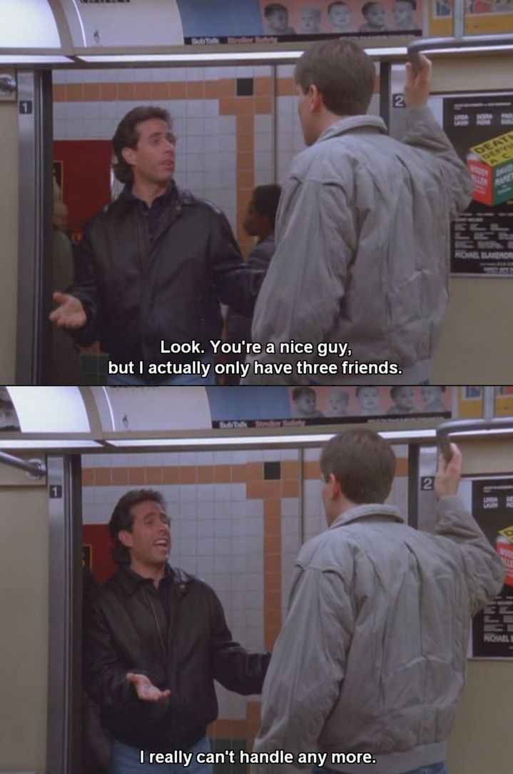 seinfeld quotes about dating Want to know what kramer told seinfeld read the full scritpt of the boyfriend (2) full seinfeld scripts and episodes.