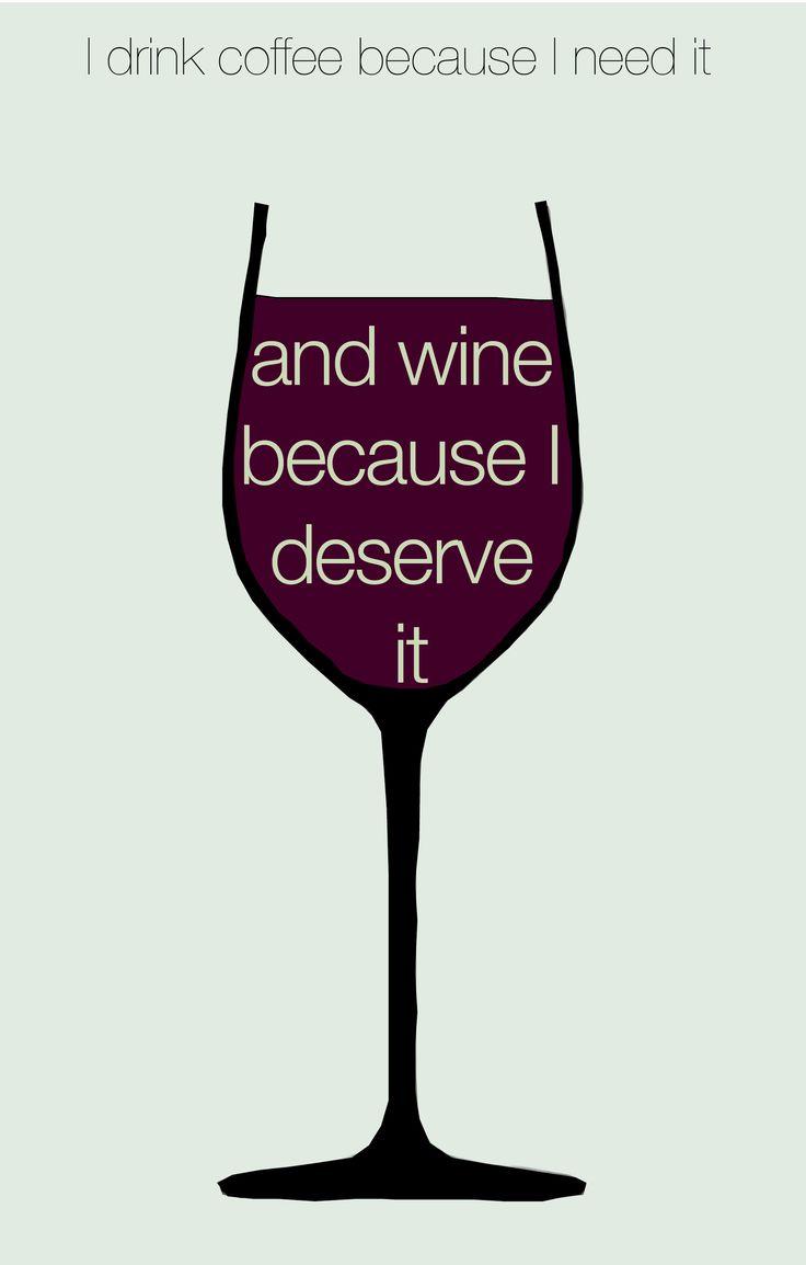 Coffee because I need it, wine because I deserve it. #truth #wine #vawine