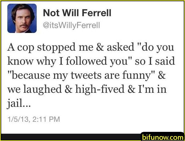 Bifunow Funny Tweet Pictures Memes Entertainment Funny Tweets You Make Me Laugh Will Ferrell Quotes