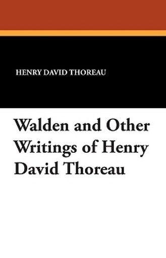 Walden and Other Writings of Henry David Thoreau, by Henry David Thoreau (Paperback)