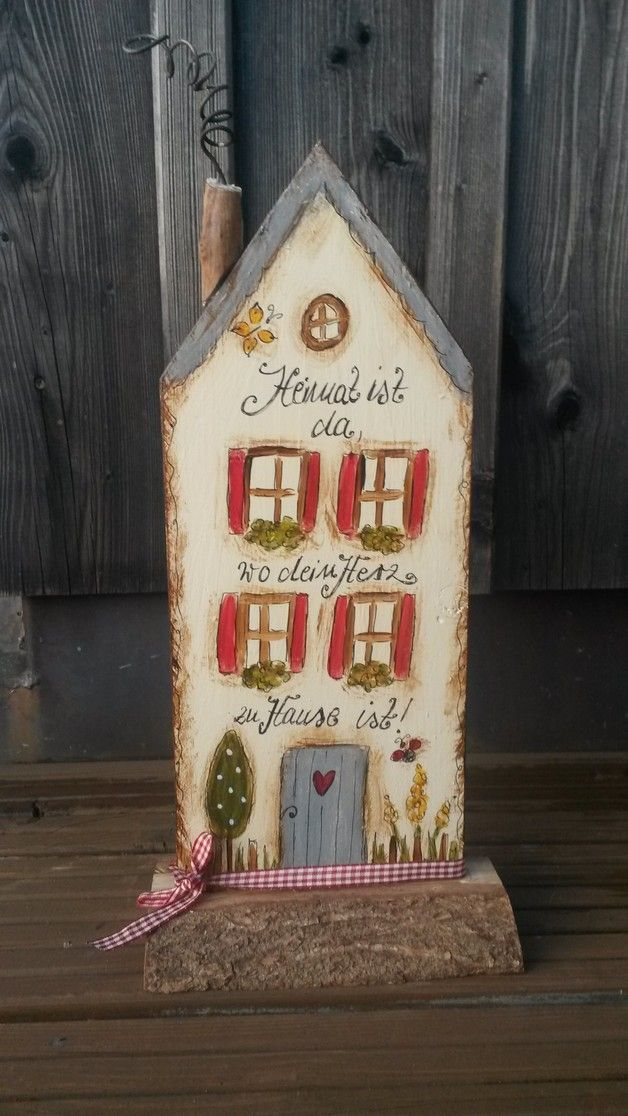 Liebevoll bemaltes Holzhaus zur Ganzjahresdeko für innen und außen.   Mit oder ohne Spruch - gerne für Sie auch individuell gestaltet, ohne Aufpreis.