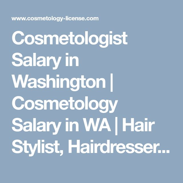 Cosmetologist Salary in Washington | Cosmetology Salary in WA | Hair Stylist, Hairdresser and Nail Technician Salary