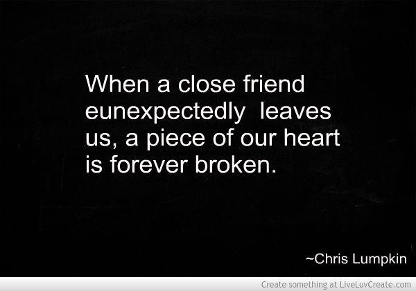 Unexpected Loss Of A Friend  www.liveluvecreate.com/0/john.lumpkin