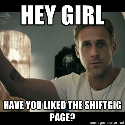 Ryan gosling hey girl - hey girl have you liked the shiftgig page? https://www.facebook.com/photo.php?fbid=364787210262822=a.234539266620951.58268.140395739368638=1