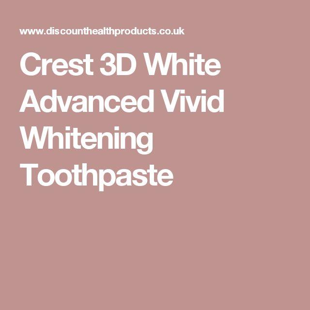 Crest 3D White Advanced Vivid Whitening Toothpaste