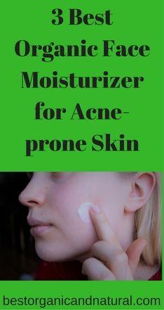 3 Best Organic Face Moisturizer for Acne-prone Skin