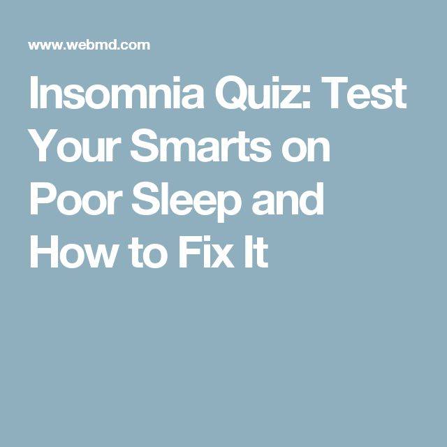Insomnia Quiz: Test Your Smarts on Poor Sleep and How to Fix It