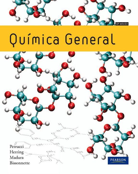 Química general : principios y aplicaciones modernas / Ralph H. Petrucci... [et al.] -- 10ª ed. -- Madrid : Pearson Educación, 2011.