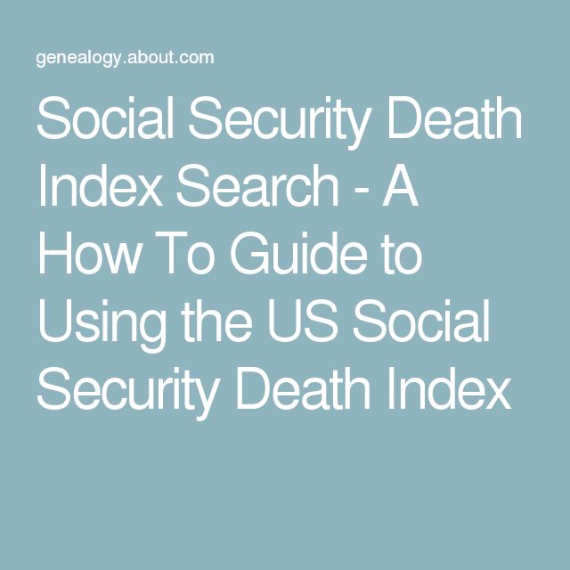 Social Security Death Index Search - A How To Guide to Using the US Social Security Death Index