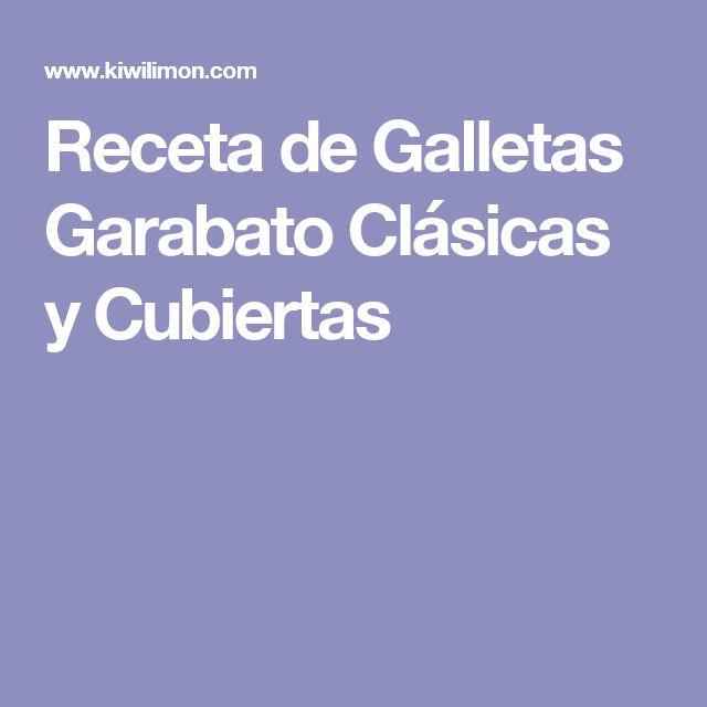 Receta de Galletas Garabato Clásicas y Cubiertas