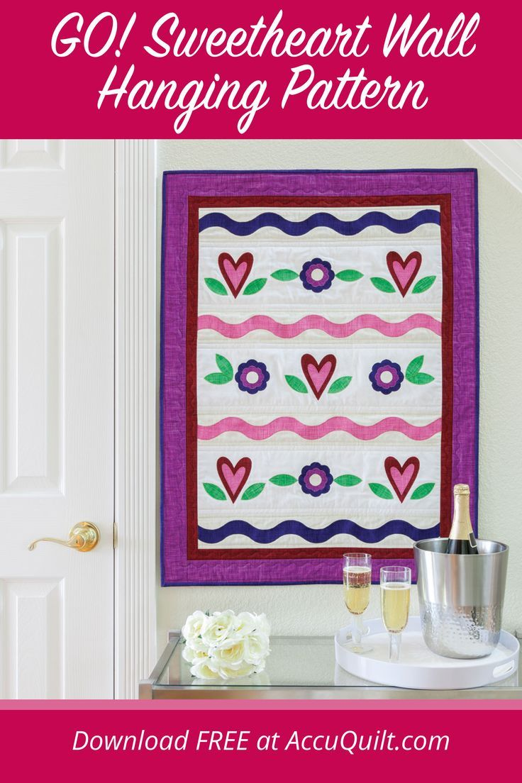 Go Sweetheart Wall Hanging Pattern Applique Quilt Patterns Quilt Patterns Applique Quilts