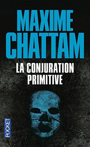 La conjuration primitive par Maxime Chattam