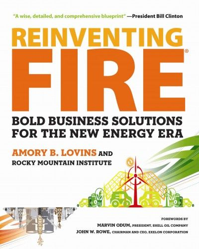 42 best new sustainability books in the library images on pinterest reinventing fire bold business solutions for the new energy era a book by amory lovins rocky mountain institute malvernweather Images