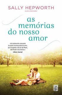 Sinfonia dos Livros: Opinião | As Memórias do Nosso Amor | Sally Hepwor...