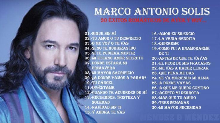 MARCO ANTONIO SOLIS SUS GRANDES EXITOS ROMANTICOS