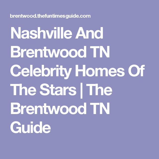 95 best nashville yee haaa images on pinterest for Nashville tn celebrity homes