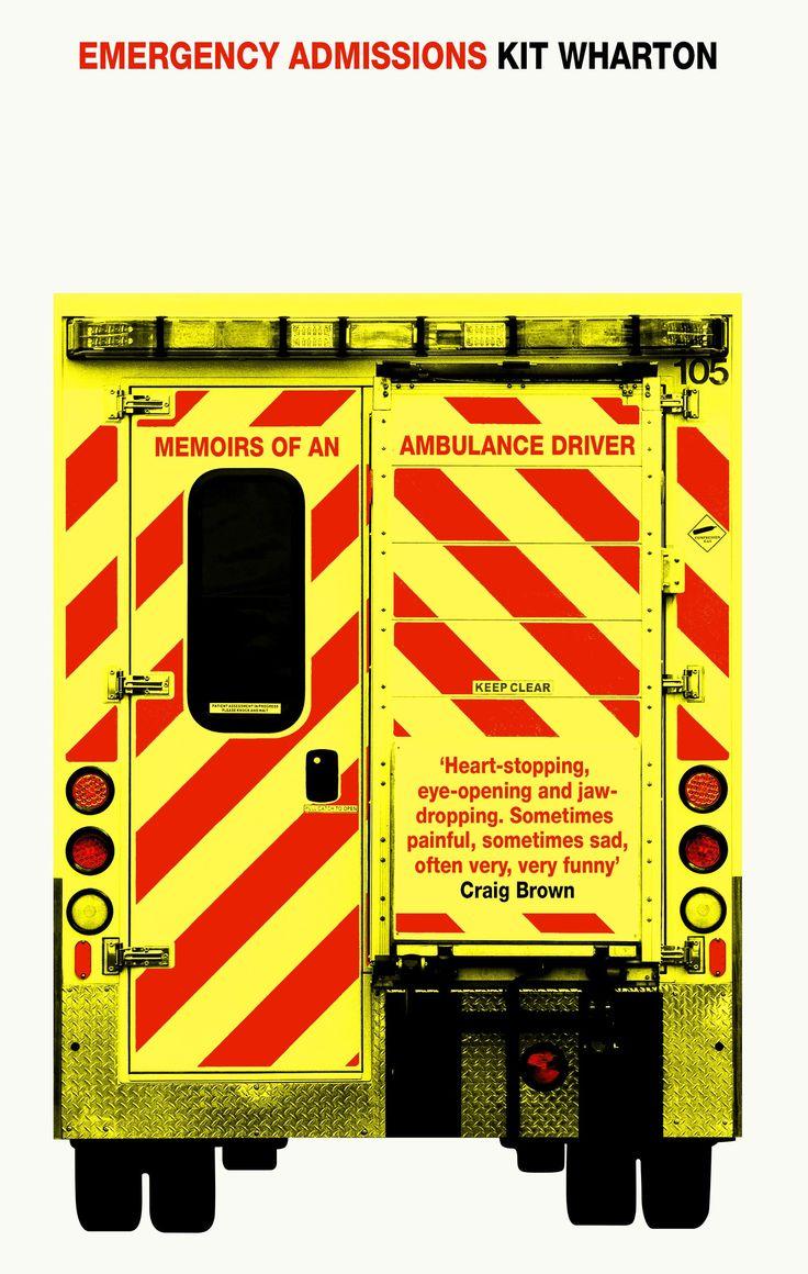Emergency Admissions by Kit Wharton; design by Jonny Pelham (Fourth Estate / February 2017)