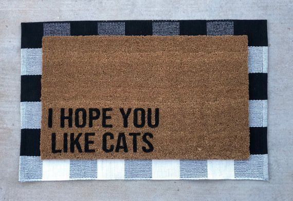 I Hope You Like Cats Welcome Mat Door Mat Funny Doormat Etsy Door Mat Pet Owners Pets