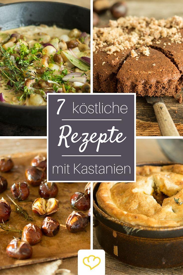 Du liebst geröstete Maronen? Dann musst du diese köstlichen Rezepte für die edle Esskastanie ausprobieren!