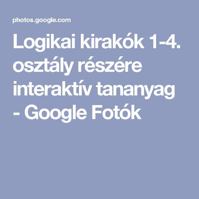 Logikai kirakók 1-4. osztály részére interaktív tananyag - Google Fotók