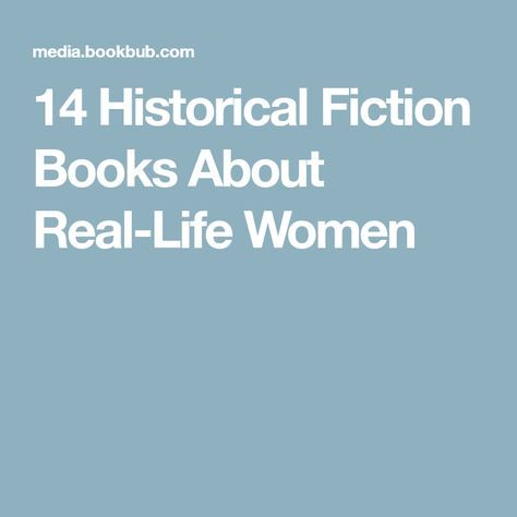 14 Historical Fiction Books About Real-Life Women