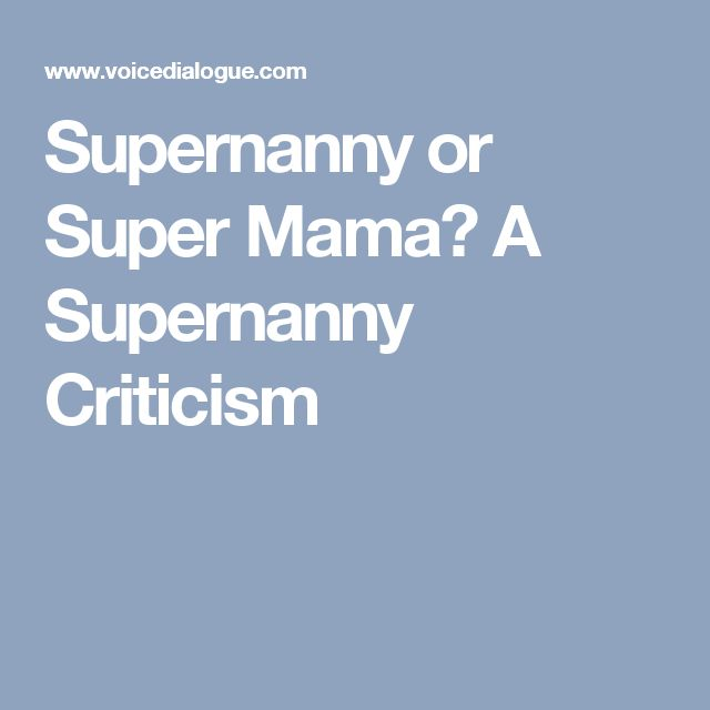 Supernanny or Super Mama? A Supernanny Criticism