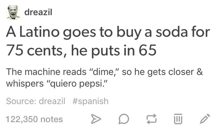 I had to translate it but it's still funny << Lol dime means 'tell me' and quiero pepsi means 'I want Pepsi' . I had to look up translations too