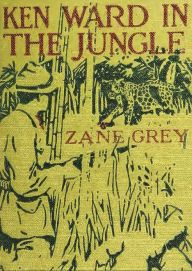 Ken Ward in the Jungle (Illustrated)