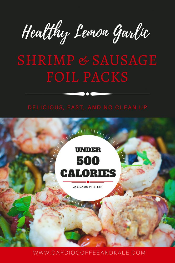 Under 500 calories - fast, easy, and delicious! With almost no clean up too! Healthy Lemon Garlic Shrimp Sausage Foil Packs.jpg