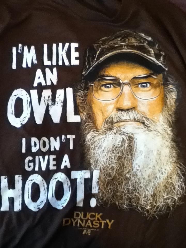 Duck Dynasty Don't Give a Hoot