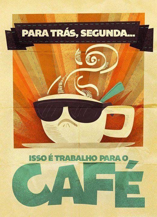 Para trás, segunda... Isso é trabalho para o café! #segunda #cafe