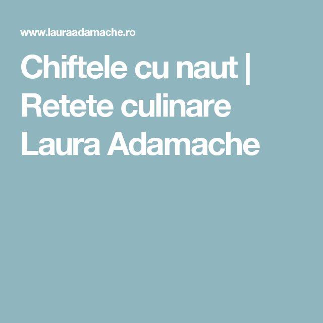 Chiftele cu naut | Retete culinare Laura Adamache