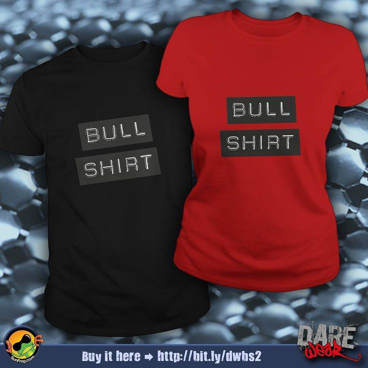 Bull Shit! Order Here  http://bit.ly/dwbs2  #unique #tshirt #fashion #sunfrogshirts  Link to stores in bio!