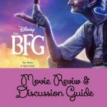 The BFG Movie Review & Family Discussion Guide