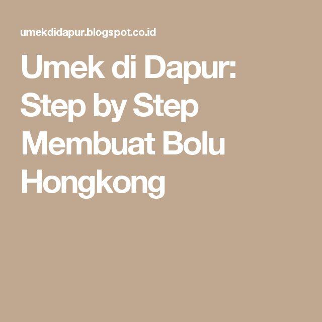 Umek di Dapur: Step by Step Membuat Bolu Hongkong