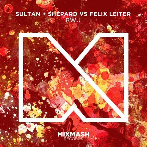 Sultan  Shepard vs Felix Leiter - BWU [Out Now]