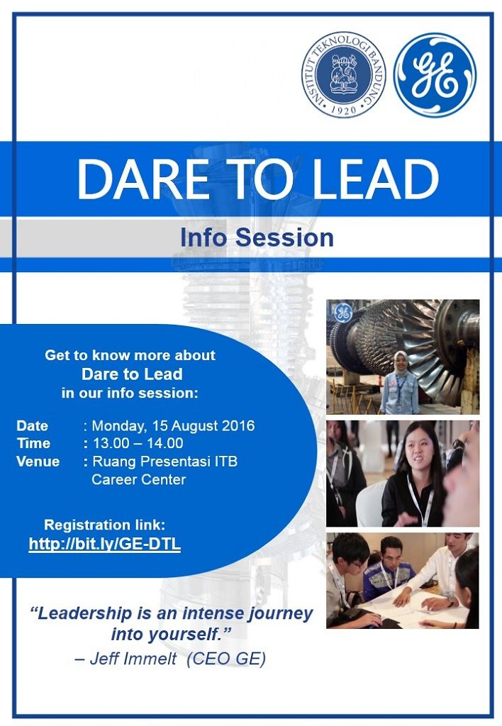 General Electric will hold Dare To Lead's Career Camp in 2016. Get to know more about the program and how to apply by attending the Info Session in ITB Career Center on 15 August 2016. Register in http://bit.ly/GE-DTL and you'll get further notification.