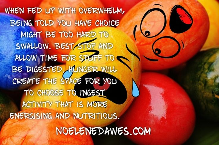 How is overwhelm giving you food for thought?