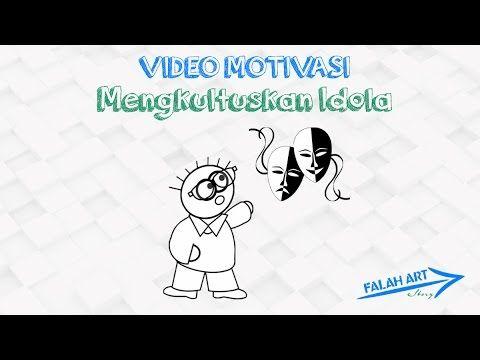 [Video Motivasi] Mengkultuskan Idola