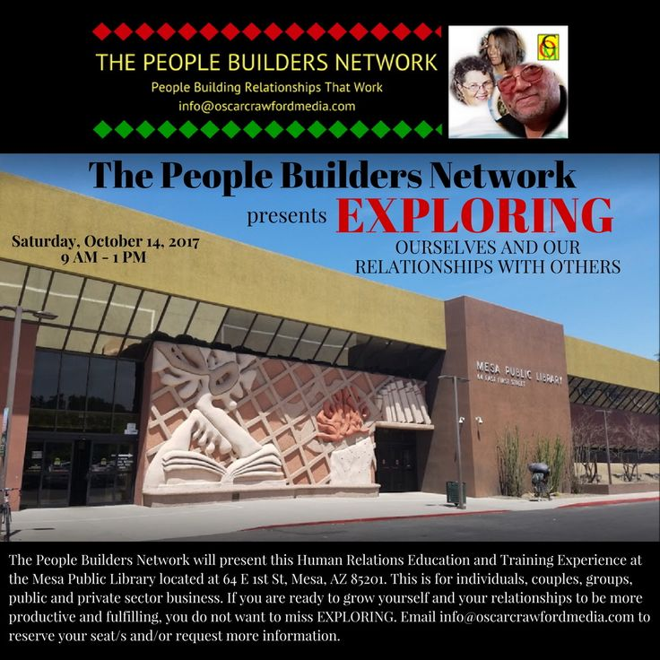 East Valley #MesaAZ Your invitation to EXPLORING Ourselves and Our #Relationships With Others Mesa Library Downtown October 14 @ 9 AM - 1 PM More information at info@oscarcrawfordmedia.com
