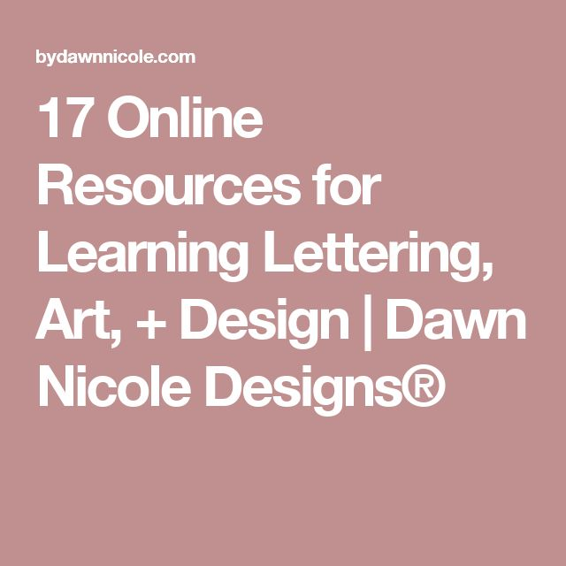 17 Online Resources for Learning Lettering, Art, + Design | Dawn Nicole Designs®