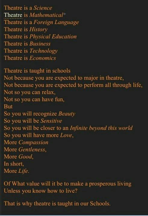 Why we teach theatre.or a good argument as to why I would want theatre in  my elementary classroom.