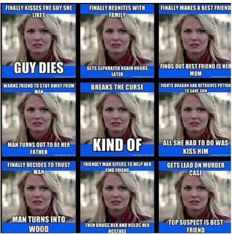 The struggles of Emma Swan during season 1. .... Holy crap there's a lot ^^yeah season 1 was a killer<---- it only got worse though..